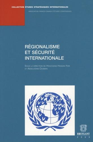 Houchang Hassan-Yari et Abdelkérim Ousman - Régionalisme et sécurite internationale.
