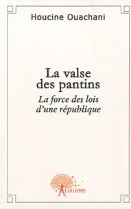 Houcine Ouachani - La valse des pantins - La force des lois d'une République.