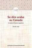 Houda Asal - Se dire arabe au Canada - Un siècle d'histoire migratoire.