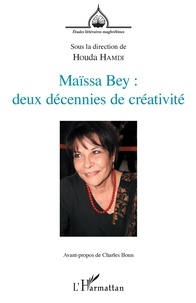 Houda Hamdi - Maïssa Bey : deux décennies de créativité.