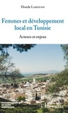 Houda Laroussi - Femmes et développement local en Tunisie - Acteurs et enjeux.
