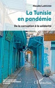 Houda Laroussi - La Tunisie en pandémie - De la corruption à la solidarité.