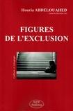 Houria Abdelouahed - Figures de l'exclusion.