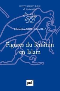 Houria Abdelouahed - Figures du féminin en Islam.