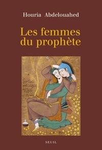Houria Abdelouahed - Les femmes du prophète.