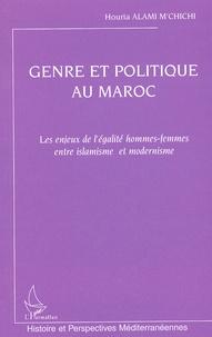 Houria Alami M'Chichi - Genre et politique au Maroc - Les enjeux de l'égalité hommes-femmes entre islamisme et modernisme.