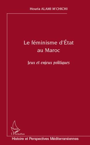 Le féminisme d'Etat au Maroc. jeux et enjeux politiques