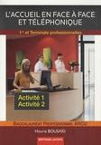 Houria Bousaïd - L'accueil en face à face et téléphonique 1e et Tle bac pro ARCU - Activités A1 et A2.
