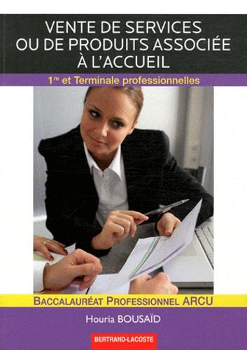 Vente de services ou de produits associée à l'accueil 1e et Tle Bac Pro ARCU. Corrigé - Houria Bousaïd