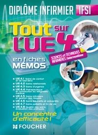 Houriya Zaouch et Peter Crevant - Tout sur l'UE 4 - Sciences et techniques infirmière, interventions -Diplôme d'état infirmier - IFSI.