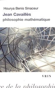 Jean Cavaillès- Philosophie mathématique - Hourya Benis Sinaceur |