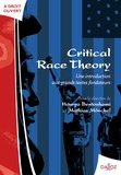 Hourya Bentouhami et Mathias Möschel - Critical race theory - Une introduction aux grands textes fondateurs.