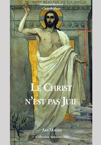 Houston Stewart Chamberlain - Le Christ n'est pas Juif.