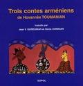Hovhannès Toumanian - Trois contes arméniens.