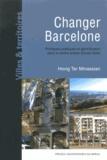 Hovig Ter Minassian - Changer Barcelone - Politiques publiques et gentrification dans le centre ancien (Ciutat Vella).