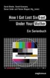 How I Got Lost Six Feet Under Your Mother - Ein Serienbuch.