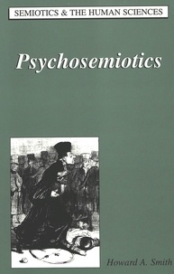 Howard-A Smith - Psychosemiotics.
