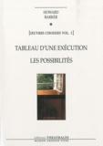 Howard Barker - Oeuvres choisies - Volume 1, Tableau d'une exécution ; Les Possibilités.