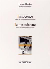 Howard Barker - Oeuvres choisies - Volume 9 : Innocence ; Je me suis vue.