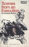 Howard Barker - Scenes from an Execution.