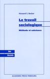 Howard Becker - Le travail sociologique - Méthode et substance.