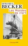 Howard Becker - Les mondes de l'art.