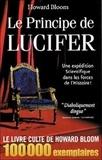 Howard Bloom - Le principe de Lucifer - Une expédition scientifique dans les forces de l'histoire.