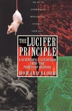 Howard Bloom - The Lucifer principle - A scientific expedition into the forces of history.