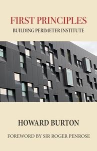 Howard Burton - First Principles: Building Perimeter Institute.
