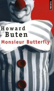 Howard Buten - Monsieur Butterfly.