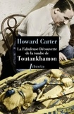 Howard Carter - La fabuleuse découverte de la tombe de Toutankhamon.
