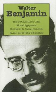 Howard Caygill et Alex Coles - Walter Benjamin.