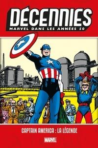 Manuels de téléchargement pdf gratuits Décennies : Marvel dans les Années 50  - Captain America : la légende par Howard Chaykin, John SR Romita, Mort Lawrence, Bill Benulis