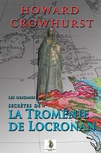 Howard Crowhurst - Les origines secrètes de la troménie de Locronan.