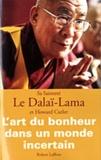 Howard Cutler et  Dalaï-Lama - L'art du bonheur dans un monde incertain.