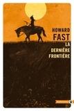 Howard Fast - La derniere frontière.