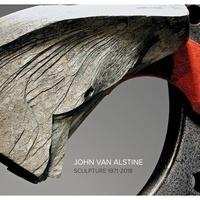 Howard Fox - John Van Alstine - Sculpture 1971-2018.