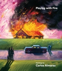 Howard Fox - Playing With Fire - Paintings by Carlos Almaraz.