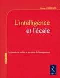 Howard Gardner - L'intelligence et l'école - La pensée de l'enfant et les visées de l'enseignement.