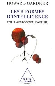 Deedr.fr Les cinq formes d'intelligence - Pour affronter l'avenir Image