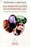 Howard Gardner - Les personnalités exceptionnelles - Mozart, Freud, Gandhi et les autres.