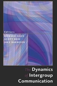 Howard Giles et Jake Harwood - The Dynamics of Intergroup Communication.