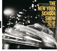Howard Greenberg et Gilles Mora - The New York School Show - Les photographies de l'école de New York, 1935-1965.