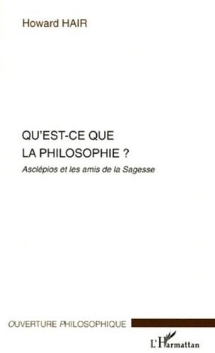 Howard Hair - Qu'est-ce que la philosophie ? - Asclépios et les amis de le Sagesse.