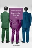 Howard Jacobson - La Question finkler.