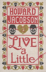 Howard Jacobson - Live a Little.