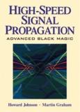 Howard Johnson - High-Speed Signal Propagation - Advanced Black Magic.