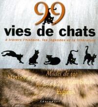 Howard Loxton - 99 vies de chats - À travers l'histoire, les légendes et la littérature.