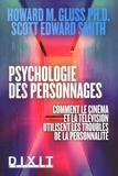 Howard M. Gluss et Scott Edward Smith - Psychologie des personnages - Comment le cinéma et la télévision utilisent les troubles de la personnalité.