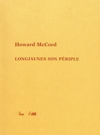 Howard McCord - Longjaunes son périple.